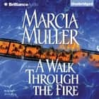 Walk Through the Fire, A audiobook by