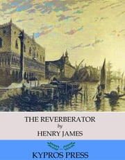 The Reverberator ebook by Henry James