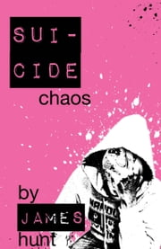 Suicide Chaos ebook by James Hunt