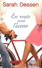En route pour l'avenir ebook by Véronique MINDER, Sarah DESSEN