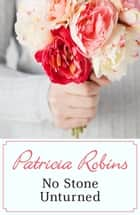 No Stone Unturned eBook by Patricia Robins