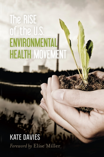 The Rise of the U.S. Environmental Health Movement ebook by Kate Davies