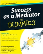 Success as a Mediator For Dummies ebook by Victoria Pynchon,Joseph Kraynak