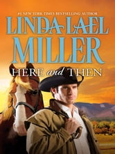 Here and Then ebook by Linda Lael Miller