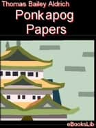Ponkapog Papers ebook by Thomas Bailey Aldrich