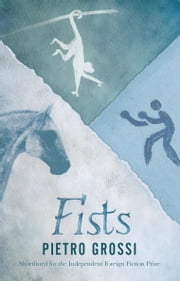 Fists ebook by Pietro Grossi,Howard Curtis