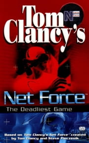 The Deadliest Game - Net Force 02 ebook by Tom Clancy,Steve Pieczenik,Bill McCay