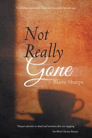 Not Really Gone ebook by Blaire Sharpe