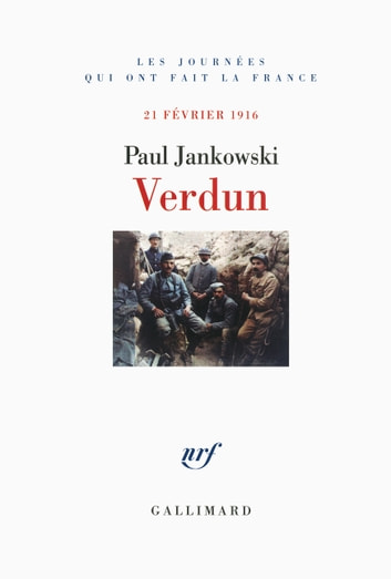 Verdun - (21 février 1916) ebook by Paul Jankowski