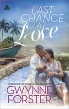 Last Chance at Love ebook by Gwynne Forster