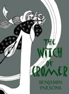 The Witch of Cromer ebook by Benjamin Parsons