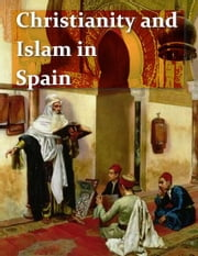 Christianity and Islam in Spain ebook by C.R. Haines