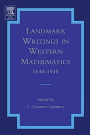 Landmark Writings in Western Mathematics 1640-1940 ebook by Grattan-Guinness, Ivor