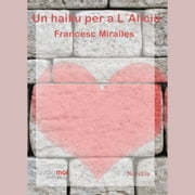 Un haiku per a L´Alicia audiobook by Francesc Miralles