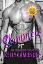 Slammed ebook by Kelly Jamieson