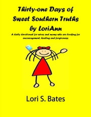 Thirty-One Days of Sweet Southern Truths by LoriAnn ebook by Lori Bates