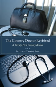 The Country Doctor Revisited - A Twenty-First Century Reader ebook by Therese Zink