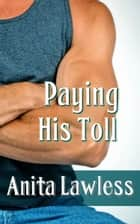 Paying His Toll ebook by Anita Lawless
