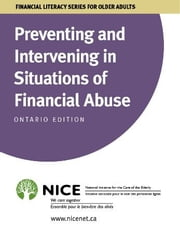 Preventing and Intervening in Situations of Financial Abuse - for Ontario Canada ebook by National Initiative for the Care of the Elderly