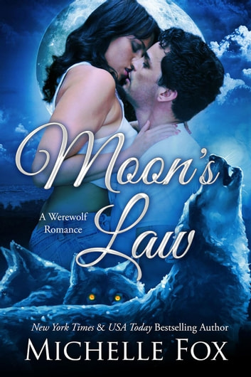 Moon's Law (New Moon Wolves ~ Bite of the Moon ~ BBW Werewolf Romance) - New Moon Wolves, #2 ebook by Michelle Fox