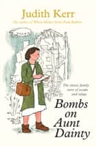 Bombs on Aunt Dainty ebook by Judith Kerr