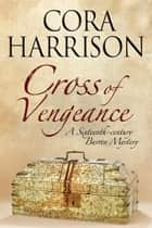 Cross of Vengeance ekitaplar by Cora Harrison