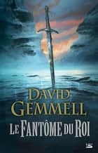 Le Fantôme du roi ebook by Leslie Damant-Jeandel,David Gemmell