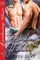 The Darkness Within ebook by Marcy Jacks