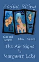 Zodiac Rising - The Air Signs - Zodiac Rising, #2 ebook by Margaret Lake