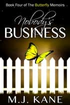 Nobody's Business ebook by M.J. Kane