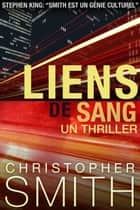 Liens de Sang ebook by Christopher Smith