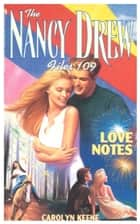 Love Notes ebook by Carolyn Keene