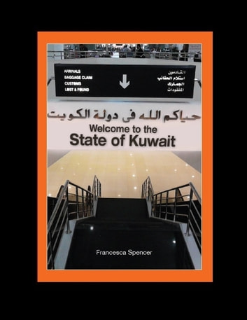 Welcome to the State of Kuwait ebook by Francesca Spencer