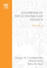 Handbook of the Economics of Finance: Financial Markets and Asset Pricing ebook by Constantinides, G.