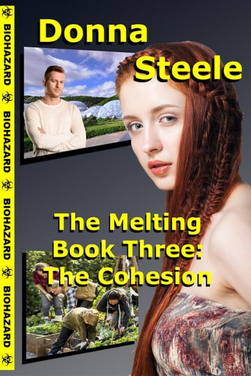 The Cohesion - Book Three - The Melting, #3 ebook by Donna Steele