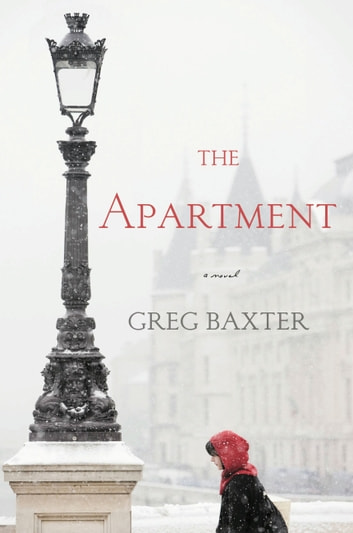 The Apartment - A Novel ebook by Greg Baxter