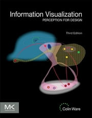 Information Visualization - Perception for Design ebook by Colin Ware