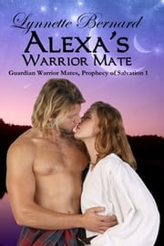 Alexa's Warrior Mate ebook by Lynnette Bernard