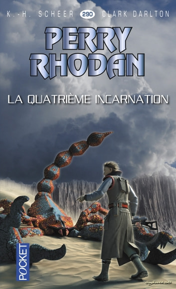 Perry Rhodan n°290 - La quatrième incarnation - Cycle Bardioc volume 9 eBook by Clark DARLTON,Jean-Michel ARCHAIMBAULT,K. H. SCHEER