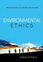 Environmental Ethics - An Overview for the Twenty-First Century ebook by Robin Attfield