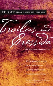 Troilus and Cressida ebook by William Shakespeare,Dr. Barbara A. Mowat,Paul Werstine, Ph.D.