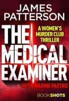 The Medical Examiner - BookShots ekitaplar by James Patterson