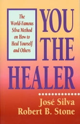 You the Healer ebook by José Silva, Robert B. Stone