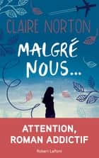Malgré nous... ebook by