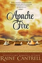 Apache Fire ebook by Raine Cantrell
