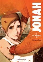 Jonah, Les Sentinelles - Tome 1 ebook by Taï-Marc Le Thanh
