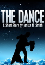 The Dance ebook by Janise Smith