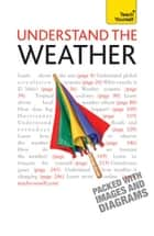 Understand The Weather: Teach Yourself ebook by Peter Inness