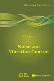 Noise and Vibration Control ebook by M L Munjal