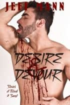 Desire and Devour: Stories of Blood and Sweat ebook by Jeff Mann